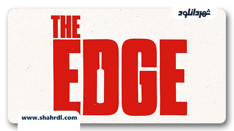 دانلود مستند The Edge 2019