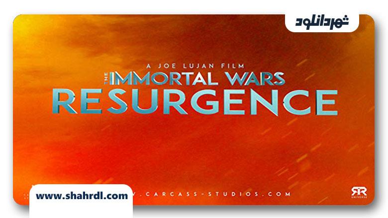 دانلود فیلم The Immortal Wars: Resurgence 2019