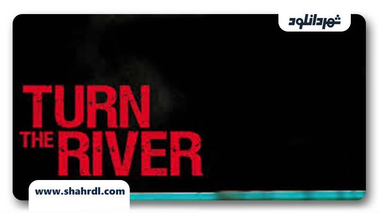 دانلود فیلم Turn the River 2007