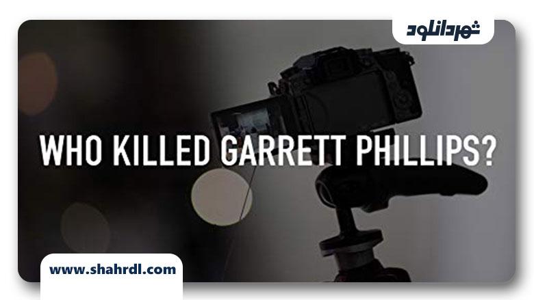 دانلود مستند Who Killed Garrett Phillips 2019