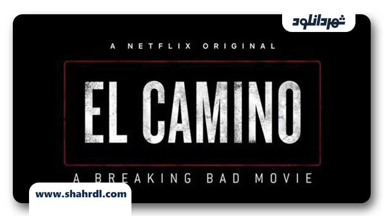 دانلود فیلم El Camino: A Breaking Bad Movie 2019